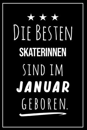 Die besten Skaterinnen sind im Januar geboren: Notizbuch A5 I Dotted I 160 Seiten I Tolles Geschenk für Kollegen, Familie & Freunde