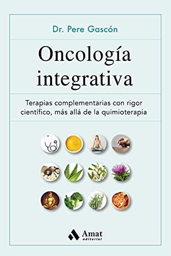 Oncología integrativa: Terapias complementarias para el cáncer con rigor científico, más allá de la quimioterapia