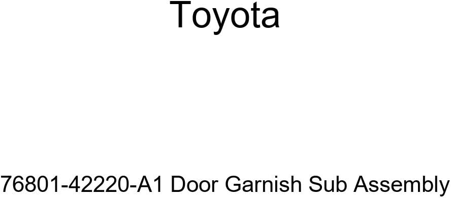 TOYOTA Genuine 76801-42220-A1 Door Sub Max 73% OFF 70% OFF Outlet Garnish Assembly