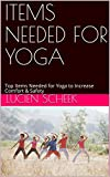 ITEMS NEEDED FOR YOGA: Top Items Needed for Yoga to Increase Comfort & Safety (Top 5 Items Needed...