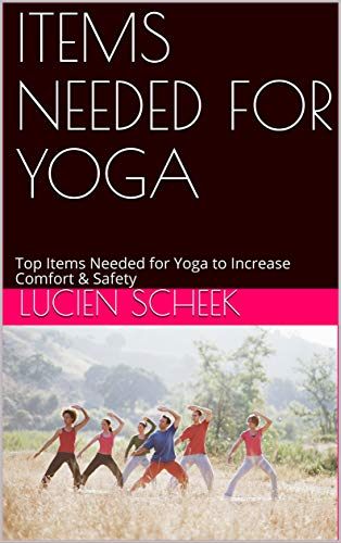 ITEMS NEEDED FOR YOGA: Top Items Needed for Yoga to Increase Comfort...