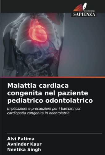 Malattia cardiaca congenita nel paziente pediatrico odontoiatrico: Implicazioni e precauzioni per i bambini con cardiopatia congenita in odontoiatria