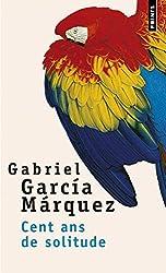 """CENT ANS DE SOLITUDE"" de Gabriel Garcia Marquez"