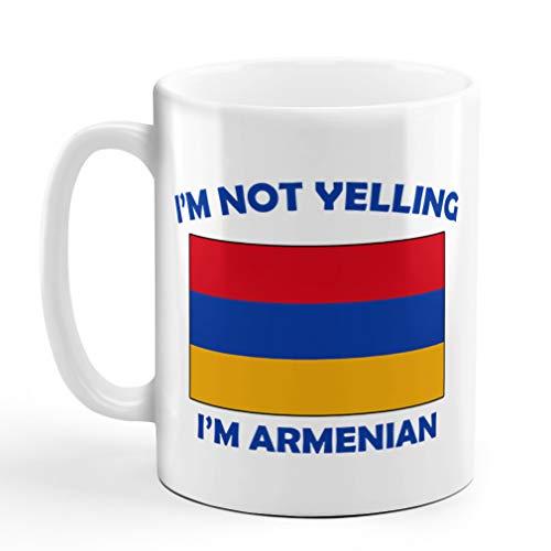 I'M Not Yelling I Am Armenian Armenia Armenians Ceramic Coffee Tea Mug Cup Holiday Christmas Hanukkah Gift For Men & Women