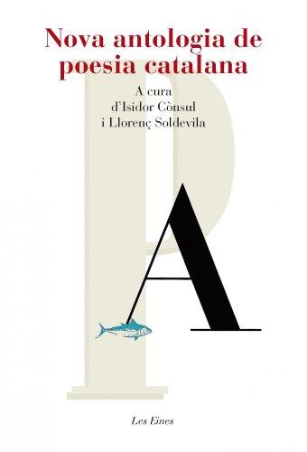 Nova Antologia De Poesia Catalana - 35 Poemes (+ Recurs Digital): A cura d'Isidorr Cònsul i Llorenç Soldevila (LES EINES)
