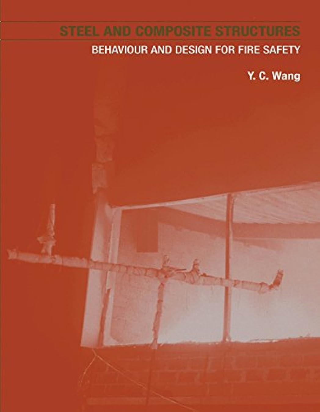 農場不十分ピアニストSteel and Composite Structures: Behaviour and Design for Fire Safety (English Edition)