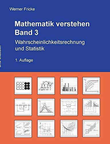 Wahrscheinlichkeitsrechnung und Statistik (Mathematik verstehen)