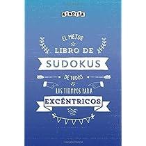 El mejor libro de Sudokus de todos los tiempos para excéntricos
