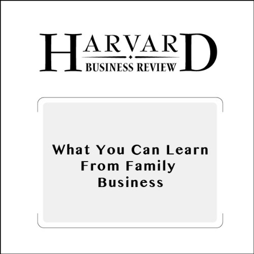 What You Can Learn from Family Business (Harvard Business Review) audiobook cover art