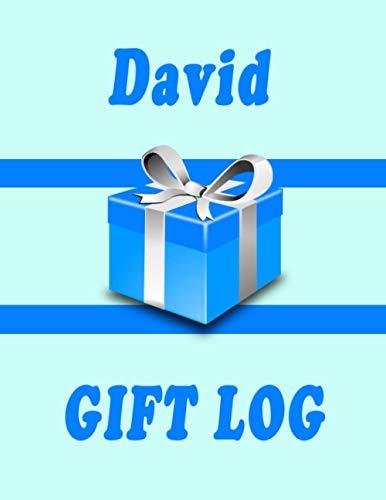 David Gift Log Book: David Gift Record Keeper, Guest Book, Gift Tracker Notebook, Gift Registry Recorder & Organizer, Present Receipt log | Keepsake & ... Shower, Wedding Party, Christmas, Birthday…