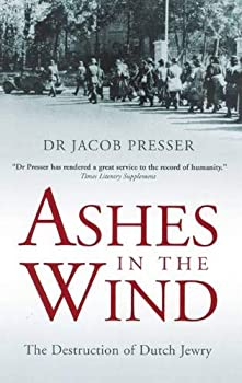 Ashes in the Wind  The Destruction of Dutch Jewry