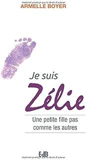 Je suis Zélie : Une petite fille pas comme les autres