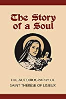 Story of a Soul: The Autobiography of St. Therese of Lisieux