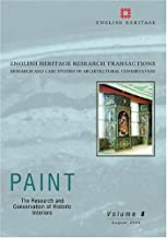 Paint: The Investigation And Conservation Oof The Decorative Finishes At The Little Castle, Bolsover: The Investigation and Conservation of Decorative Finishes at the Little Castle, Bolsover