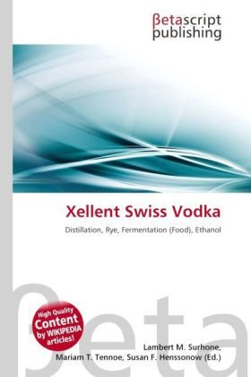 Xellent Swiss Vodka: Distillation, Rye, Fermentation (Food), Ethanol