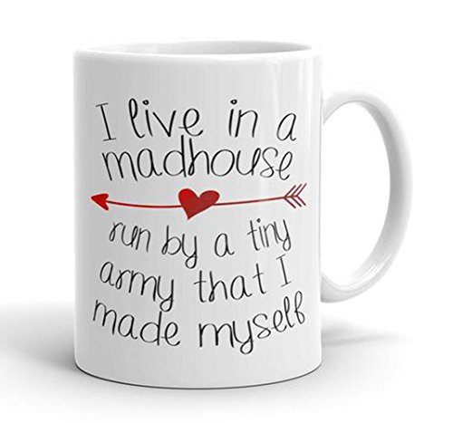 I Live in a Madhouse Run by a Tiny Army That I Made Myself White Coffee Mug - Statement Mug - Funny Mom Coffee Mug - Coffee Mugs with Sayings - Gift for Coworker