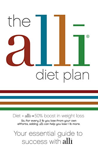 The alli Diet Plan: Your Essential Guide to Success with alli (English Edition)