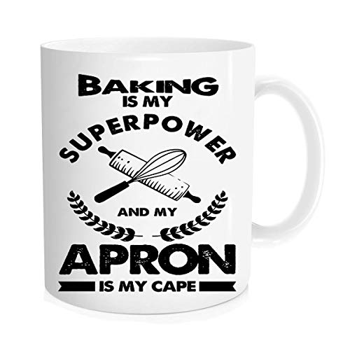 Funny Coffee Mug For Baking - Baking Is My SuperPower And My Apron Is My Cape - Food Lover Cup - Cute For Chefs Bakers Pastry Chef Dessert Cake Decorator Cooks - 11 oz Novelty Mug