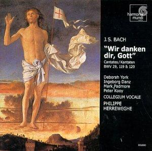 Bach: Wir Danken Dir Gott Cantata BWV 29; Cantatas BWV 119 & 120