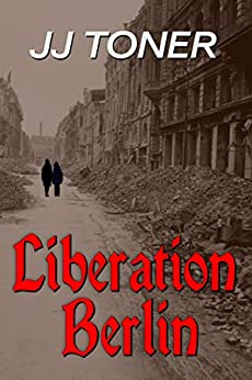 Liberation Berlin by [JJ Toner]