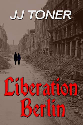 Liberation Berlin (English Edition)