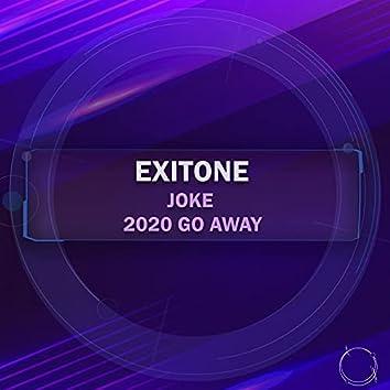 Joke / 2020 Go Away