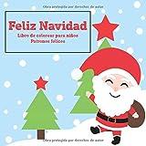 Feliz Navidad - Libro de colorear para niños - Patrones felices (Navidad 2020!)