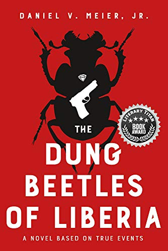 The Dung Beetles of Liberia: A Novel Based on True Events