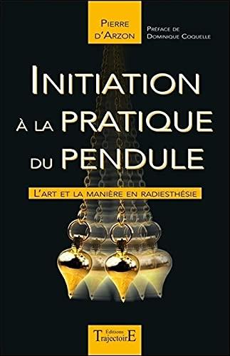 Initiation à la pratique du pendule - L'art et la...