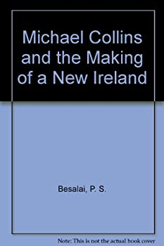 Hardcover Michael Collins and the Making of a New Ireland Book