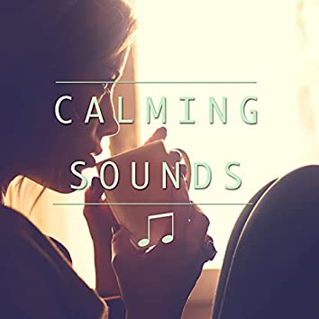 Calming Sounds to Put Mind at Ease