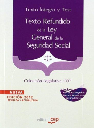 Texto Refundido de la Ley General de la Seguridad Social. Texto Íntegro y Test. Colección Legislativa CEP (Coleccion Legislativa Cep)