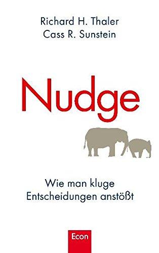 Thaler Richard,Sunstein Cass, Nudge: Wie man kluge Entscheidungen anstößt.
