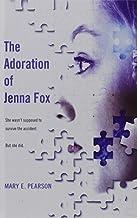 The Adoration of Jenna Fox (Jenna Fox Chronicles) (2010-01-01)