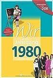 Wir vom Jahrgang 1980 - Aufgewachsen in der DDR. Kindheit und Jugend: 40. Geburtstag