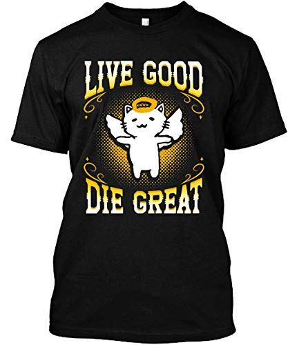 Live Good Die Great Cute VRChat Kitty Cat T-Shirt