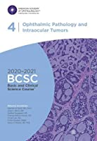 2020-2021 Basic and Clinical Science Course (TM) (BCSC), Section 04: Ophthalmic Pathology and Intraocular Tumors