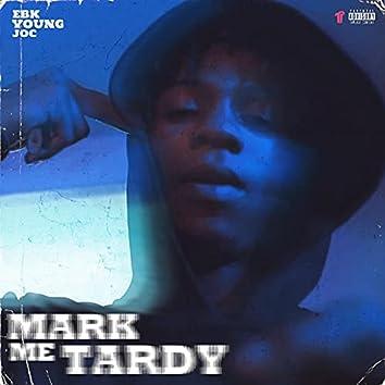 Mark Me Tardy