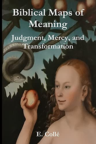 Biblical Maps of Meaning: Judgment, Mercy, and Transformation