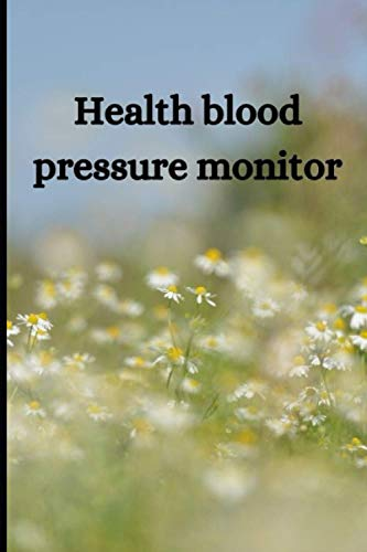 HEALTH BLOOD PRESSURE MONITOR: BLOOD PRESSURE LOGBOOK TRACKER