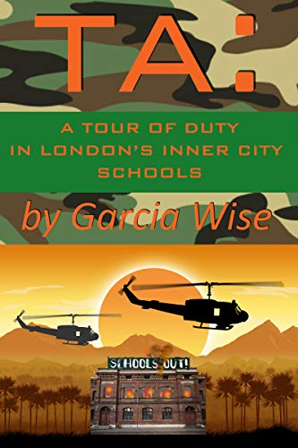 TA: A Tour of Duty in London's Inner City Schools (English Edition)
