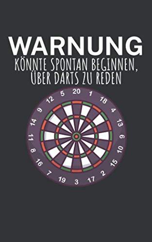 Warnung könnte spontan beginnen über Darts zu reden: Notizbuch mit Dart Design und Spruch. 120 Seiten Kariert. Für Notizen, Skizzen, Zeichnungen, als Kalender, Tagebuch oder als Geschenk.