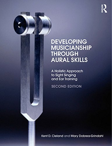 Developing Musicianship Through Aural Skills: A Holistic Approach to Sight Singing and Ear Training (English Edition)