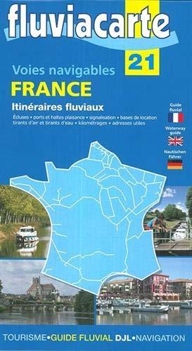 Fluviacarte 21 Voies navigables France itinéraires - Itinéraires fluviaux: Karte der Binnenschifffahrtswege Frankreich, Nautischer Führer