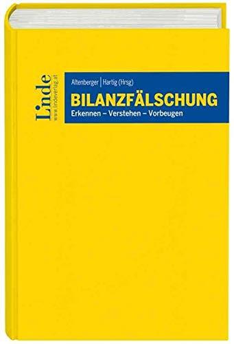 Bilanzfälschung: Erkennen - Verstehen - Vorbeugen