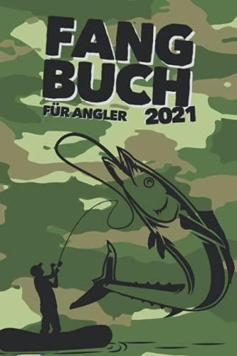 FANGBUCH 2021   für Angler: 70 Angelausflüge mit allen Fängen & Rekorden festhalten   Zum Ausfüllen & Eintragen   A5 (14,8 x 21 cm)   150 Seiten