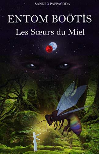 Couverture du livre Entom Boötis - Les Sœurs du Miel