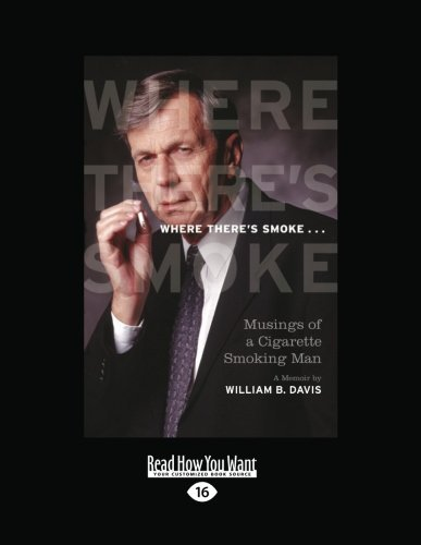 Where theres Smoke...: Musings of a Cigarette Smoking Man by William Davis (2012-12-26)