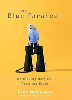 The Blue Parakeet: Rethinking How You Read the Bible by [Scot McKnight]