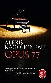 Opus 77 par Alexis Ragougneau